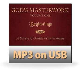 God's Masterwork, Vol 1:  Beginnings: A Survey of Genesis - Deuteronomy.   6 MP3 on USB Series