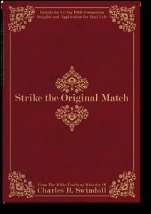 Strike the Original Match.  Bible Companion