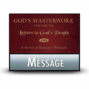 God's Masterwork Vol 6:  Letters to God's People  03  Corinthians: A Man and His Ministry.  MP3 Download