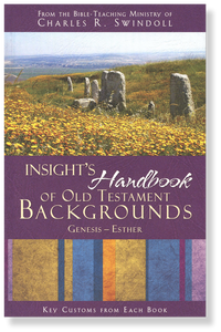 Insight's Handbook of Old Testament Backgrounds:  Genesis - Esther.  Paperback Book
