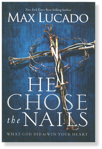 He Chose the Nails.  Paperback Book