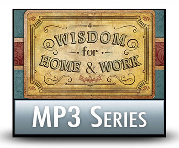 Listener Favourites, Volume 2: Wisdom for Home and Work.  6 MP3 Download Set