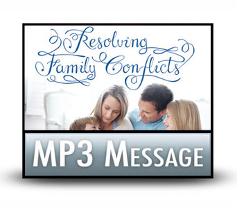 Resolving Family Conflicts.  2 MP3 Download Set