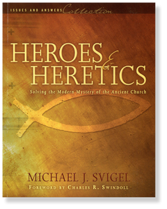 Heroes and Heretics: Solving the Modern Mystery of the Ancient Church.  Paperback Book