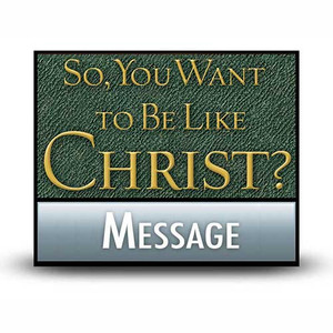 So, You Want to Be Like Christ?:  07 Self Control: Holding Back.  MP3 Download