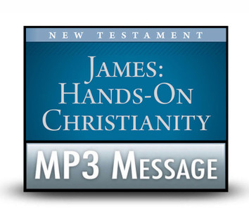 James: Hands-on Christianity:  09. The Wise, the Unwise, and the Otherwise (Part 2).  MP3 Download