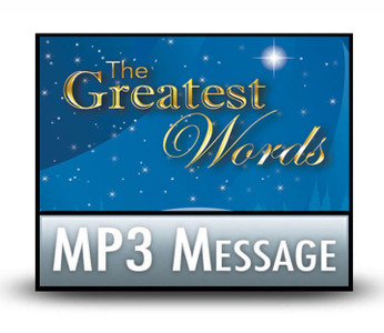 The Greatest Words: 04  Believers' Greatest Hope.  MP3 Download