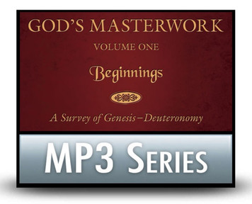 God's Masterwork, Vol 1: Beginnings - A Survey of Genesis to Deuteronomy.  6 MP3 Series Download
