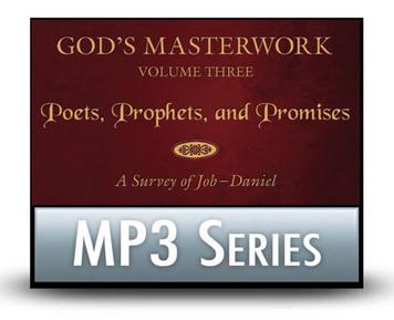 God's Masterwork, Vol 3: Poets, Prophets, and Promises - A Survey of Job - Daniel.  11 MP3 Series Download