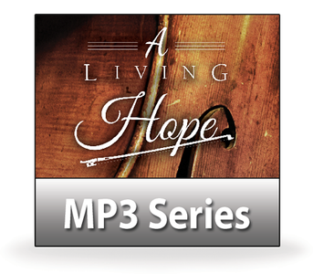 A Living Hope.  3 MP3 Series Download