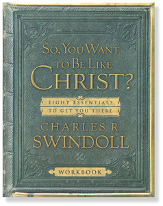 So, You Want to Be Like Christ?  Woorkbook