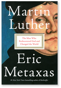 Martin Luther: The Man Who Rediscovered God and Changed the World.  PB