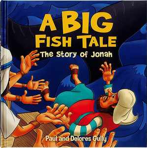 A Big Fish Tale. The Story of Jonah.