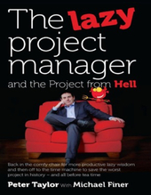 "From Peter Taylor, ""The Lazy Project Manager and the Project from Hell"": Back in the comfy chair form more productive lazy wisdom and then off to the time machine to save the worst project in history. Format: PDF, Version: 1.0"