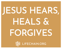 Jesus Hears, Heals & Forgives/Pray To End Abortion--LAMINATED