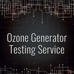 Ozone Generator Testing Services