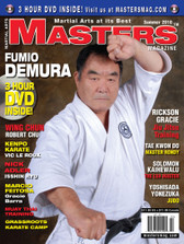 MASTERS MAGAZINE and 3 HOUR DVD INCLUDED. SUMMER 2010  Includes In-depth interview and techniques in the DVD section with Sensei Fumio Demura. Rickson Gracie (Gracie Jiu Jitsu), Yoshisada Yonezuka (Judo), Robert Chu (Wing Chun), Vic Le Rouz (Kenpo Karate), Marcio Feitosa (Gracie Barra Jiu Jitsu), Nick Adler (Isshin Ryu), Muay Thai, Salomon Kaihewalu (Hawaian Lua), Master Rondy (Tae Kwon Do) and much more!
