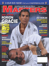 MASTERS MAGAZINE and 3 HOUR DVD. SUMMER 2010  Master Rorion Gracie: Includes In-depth interview and techniques in the DVD section. Avi Rokah (Karate), Arthur Murakami (Kendo), Wing Chun Weaponry, Hap Ki Do, Shoji Nishimura (Karate), Kan Yuen (Kung Fu), Taku Nakasaka (Karate Kyokushinkai), Sam Moledzki (Shito Ryu Karate) and much more!