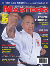 MASTERS MAGAZINE and 3 HOUR DVD. SPRING 2010  Includes In-depth interview and techniques in the DVD section with Sensei Kenneth Funakoshi. Suzuki Okamura (Karate), Wing Chun Wooden Dummy, Kan Yuen Kung Fu, Renato Magno (Brazilian Jiu Jitsu), Hal Sharp (Judo), Karate Dojo Kun and much more!