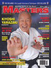 "MASTERS MAGAZINE and SPECIAL DVD. WINTER 2008 Includes In-depth interview and techniques in the DVD section with Sensei Kiyoshi Yamazaki. John Fonseca (Karate) Dan Henderson (MMA), Royce Gracie Jiu Jitsu, Kata Saifa Training, Gary Lam (Wing Chun), Brazilian Jiu Jitsu: ""The Grip"" and much more!"
