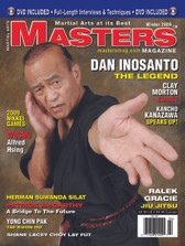 MASTERS MAGAZINE and SPECIAL DVD. WINTER 2009 Includes In-depth interview and techniques in the DVD section with Guro Dan Inosanto. Alfred Hsing (Wushu), Shane Lacey (Choy Lee Fut), Herman Suwanda Silat, Ralek Gracie Jiu Jitsu, Clay Morton (Karate), Patrick McCarthy (Karate) and much more!