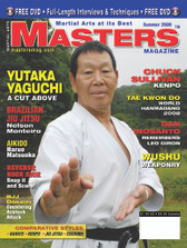 MASTERS MAGAZINE and SPECIAL DVD. SUMMER 2008 Includes In-depth interview and techniques in the DVD section with Shotokan JKA Sensei Yutaka Yaguchi. Chuck Sullivan (Kenpo) Dan Inosanto and Giron Escrima (Kali), Nelson Monteiro Jiu Jitsu, Haruo Matsuoka (Aikido), Wushu Weaponry. BJJ Armlocks and much more!