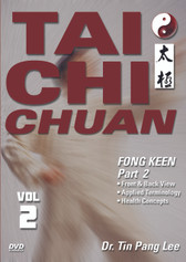 TAI CHI CHUAN Volume 2: Fong Keen (Part 2) by Dr. Tin Pang Lee During the 12th century, Zheng Saam Fong incorporated the concepts of yin and yang, refined the chi and applied medical knowledge to his basis for tai chi chuan. Dr. Tin Pang Lee presents this art in three volumes, covering fong keen (square form), tsui sai (push hands), kum na (joint and pressure exercises), health concepts and yuen kuen (circle form). Volume 2: Fong Keen (Part 2) covers front, back and top views of the fong keen technique. Includes a breakdown of the technique terminology and health concepts. (Approx. 60 min.)