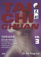 TAI CHI CHUAN Volume 3: Yuen Kuen (Circle Form) by Dr. Tin Pang Lee During the 12th century, Zheng Saam Fong incorporated the concepts of yin and yang, refined the chi and applied medical knowledge to his basis for tai chi chuan. Dr. Tin Pang Lee presents this art in three volumes, covering fong keen (square form), tsui sai (push hands), kum na (joint and pressure exercises), health concepts and yuen kuen (circle form). Volume 3: Yuen Kuen (Circle Form) covers front, back and top views of the yuen kuen form. Includes instruction for the application of this form, tsui sai (push hands), vital targets, self-defense and health theories. (Approx. 60 min.)