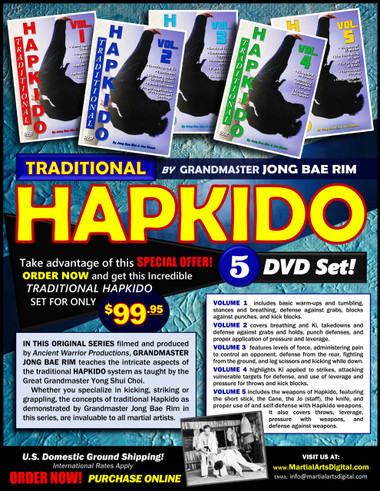 """This five-part Traditional Hapkido DVD series features Grandmaster Jong Bae Rim and instructor Joe Sheya teaching powerful and effective techniques from the Korean martial art. Grandmaster Jong Bae Rim is a direct disciple of Hapkido founder, Yong Shul Choi.  In this original series filmed and produced by """"Ancient Warrior Productions"""", he teaches the intricate aspects of the traditional Hapkido system as taught by the Great Yong Shui Choi.  Whether you specialize in kicking, striking or grappling, the concepts of traditional Hapkido as demonstrated by GM Jong Bae Rim in this series, are invaluable to all martial artists.  Volume 1 includes basic warm-ups and tumbling, stances and breathing, defense against grabs, blocks against punches, and kick blocks.  Volume 2 covers breathing and Ki, takedowns and defense against grabs and holds, punch defenses, and proper application of pressure and leverage.  Volume 3 features levels of force, administering pain to control an opponent, defense from the rear, fighting from the ground, and leg scissors and kicking while down.  Volume 4 highlights Ki applied to strikes, attacking vulnerable targets for defense, and use of leverage and pressure for throws and kick blocks.  Volume 5 includes the weapons of Hapkido, featuring the short stick, the Cane, the Jo (staff), the knife, and proper use of and self-defense with Hapkido weapons. It also covers throws, leverage, pressure with weapons, and defense against weapons."""