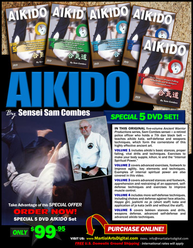 "In this five-volume traditional martial arts DVD series, Sam Combes sensei—a retired police officer who holds a seventh-dan black belt—teaches aikido kata, self-defense and weapons techniques, which form the cornerstone of this highly effective ancient art.  Volume 1 includes aikido's basic stances, proper falling, vital drills and techniques. Exercises to make your body supple, kihon, ki and the ""Internal Spiritual Power"".  Volume 2 covers advanced exercises, footwork to improve agility, key elements and techniques. Examples of internal spiritual power are also covered in this video.  Volume 3 covers advanced stances and footwork, apprehension and restraining of an opponent, self-defense techniques and exercises to improve muscle control.  Volume 4 includes more self-defense techniques, including chokes and defense against face attacks. Happo giri, jushichi no jo (short staff) kata and application of jo kata (with and without the staff).  Volume 5 covers bokken stances and drills, weapons defense, advanced self-defense and advanced aikido techniques."