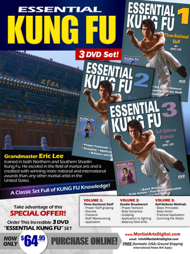 "ESSENTIAL KUNG FU 3 DVD SET  By Eric Lee  Grandmaster Eric Lee  trained in both Northern and Southern Shaolin Kung Fu. He exceled in the field of martial arts and is credited with winning more national and international awards than any other martial artist in the United States.   Volume 1 - Three-Sectional Staff   - Proper gripping of the staff - Stances - Footwork - Maneuvering with the staff - Application  Volume 2 - Double Broadsword   Proper footwork  Body dynamics Grasping Application to fighting  *Balance and skill drills Volume 3 - Self-Defense Methods  Basic Principles *   Body action  *   Practical application   *  Surviving the attack  Take advantage of this Special Offer, order now Special 3 DVD ""ESSENTIAL KUNG FU"" set for only US$64.95."