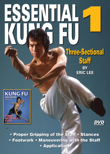 ESSENTIAL KUNG FU  By Eric Lee Grandmaster Eric Lee  trained in both Northern and Southern Shaolin Kung Fu. He exceled in the field of martial arts and is credited with winning more national and international awards than any other martial artist in the United States.   Volume 1 - Three-Sectional Staff - Proper gripping of the staff - Stances - Footwork - Maneuvering with the staff - Application