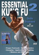 ESSENTIAL KUNG FU  By Eric Lee Grandmaster Eric Lee  trained in both Northern and Southern Shaolin Kung Fu. He exceled in the field of martial arts and is credited with winning more national and international awards than any other martial artist in the United States.   Volume 2 Double Broadsword *  Proper footwork *  Body dynamics *  Grasping *  Application to fighting  *  Balance and skill drills