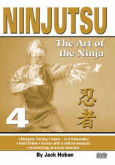 "NINJUTSU Volume 4 by Jack Hoban Shidoshi Jack Hoban—a former Marine Corps captain and one of the acknowledged ""founding fathers"" of Ninjutsu in America—reveals the core physical techniques of this mysterious and often misunderstood art. Personally trained by Grandmaster Masaaki Hatsumi in Japan, Shidoshi (senior instructor) Hoban is an ideal instructor to teach Ninjutsu to new and experienced practitioners.  Volume 4 covers introductions to basic weapons training and philosophy of the new warrior. Also includes stick techniques (hanbo, three feet; jo, four feet; rokushaku, six feet), a review of hand strikes, kamae with and without weapons, combinations and ways of immobilizing an armed assailant. (Approx. 52 min.)"