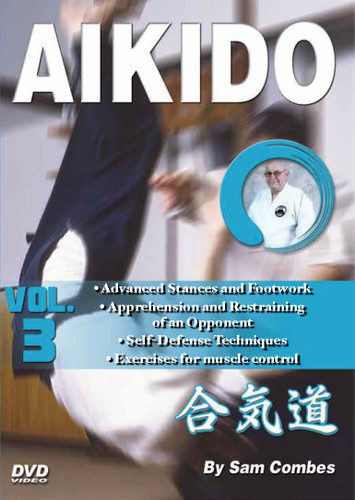 AIKIDO Volume 3 By Sam Combes In this five-volume traditional martial arts DVD series, Sam Combes sensei—a retired police officer who holds a seventh-dan black belt—teaches aikido kata, self-defense and weapons techniques, which form the cornerstone of this highly effective ancient art.   Volume 3 covers advanced stances and footwork, apprehension and restraining of an opponent, self-defense techniques and exercises to improve muscle control.