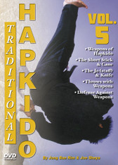 """TRADITIONAL HAPKIDO  Volume 5  By Grandmaster Jong Bae Rim & Joe Sheya In this original series filmed and produced by """"Ancient Warrior Productions"""", Grandmaster Jong Bae Rim and Instructor Joe Sheya teach the intricate aspects of the traditional Hapkido system as taught by the Great Yong Shui Choi.   Volume 5 includes the weapons of Hapkido, featuring the short stick, the Cane, the Jo (staff), the knife, and proper use of and self-defense with Hapkido weapons. It also covers throws, leverage, pressure with weapons, and defense against weapons."""