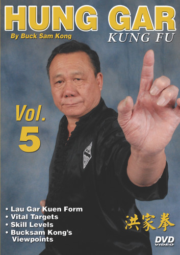 Hung Gar Kung Fu Volume 5  by Bucksam Kong Sifu Bucksam Kong is one of the foremost experts on hung gar kung fu and a highly respected member of the Black Belt Hall of Fame.  Volume 5 includes lau gar kuen form, vital targets, skill levels and Bucksam Kong's viewpoints. (Approx. 58 min.)