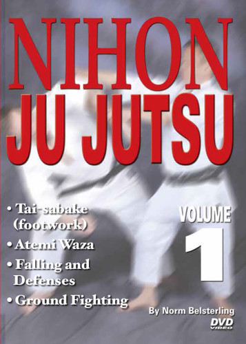 NIHON JU JUTSU Volume 1 By Norm Belsterling  Volume 1 includes tai-sabake (footwork), warm-ups and stretches, and falling and defenses (wrist locks, joint locks, takedowns and pins, throws, submissions and restraining, ground fighting, atemi-waza and pressure points).