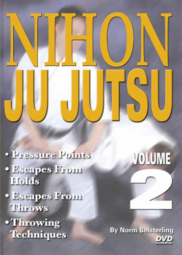 NIHON JU JUTSU Volume 2 By Norm Belsterling  Volume 2 covers atemi-waza, defenses, pressure points, escapes from holds and throws, throwing techniques, and ground fighting.