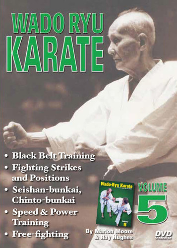 WADO RYU KARATE Volume 5 By Marlon Moore & Ray Hughes Volume 5 features black-belt-level training, combination fighting strikes and positions, kicks, kata (seishan and bunkai, chinto and bunkai), ways to improve your speed and power, free-fighting techniques, and self-defense techniques.