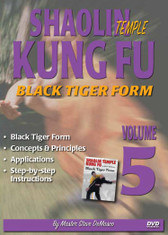 "SHAOLIN KUNG FU VOL. 5 BLACK TIGER FORM By Master Steve DeMasco Black Belt Hall of Fame member Steve DeMasco shares his knowledge from years of training with the some of the most famous Chinese grandmasters in the world. In this Series, Steve DeMasco demonstrates these fundamental martial arts techniques from Shaolin Kung Fu. Since 1997, Steve DeMasco—a 10th-degree black belt in Shaolin Kempo— has traveled to China every year to train with the senior monks of the famous Shaolin Temple. Master Steve DeMasco's inside training with the monks at the fabled Shaolin Temple has afforded him the opportunity to share their unique curriculum with the world. ""These techniques were designed 1,500 years ago and have been practiced by the Shaolin monks. The Shaolin Kung Fu system is derived from animal techniques: the tiger, the crane, the leopard, the snake and the dragon. If you watch closely, you'll see the characteristics of some of these animals — especially the snake, the crane and the tiger."" Black Tiger Form Concepts & Principles Applications Step-by-step instructions"