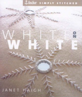 White on White, Anchor Simply Stitched Embroidery Book | Janet Haigh - Main Image