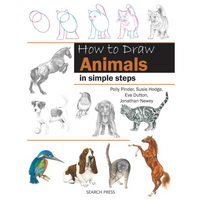 How to Draw Animals in Simple Steps |  Polly Pinder, Susie Hodge, Eva Dutton, Jonathan Newey