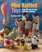 Mini Knitted Toys | Sachiyo Ishii (9781782211457) -  over 30 cute and easy knitting patterns for little toys