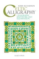Celtic Calligraphy - Calligraphy, Knotwork and Illumination | Kerry Richardson