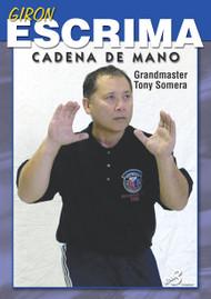GIRON ESCRIMA (Vol-2) CADENA DE MANO By Grandmaster Tony Somera