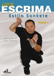 GIRON ESCRIMA (Vol-4) ESTILO SONKATE By Grandmaster Tony Somera