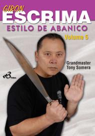 GIRON ESCRIMA (Vol-5) ESTILO DE ABANICO By Grandmaster Tony Somera