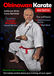 "Vol-7 Okinawan Karate Secrets Revealed ""California White Crane Seminar""  Featuring ""Hanshi"" Patrick McCarthy"