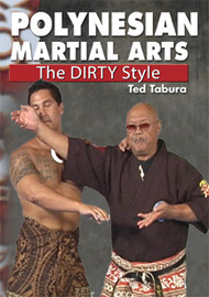 POLYNESIAN MARTIAL ARTS (The Dirty Style) By Ted Tabura